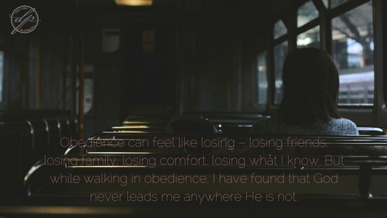 obedience-can-feel-like-losing-losing-friends-losing-family-losing-comfort-losing-what-i-know-but-while-walking-in-obedience-i-have-found-that-god-never-leads-me-anywhere-he-is-not